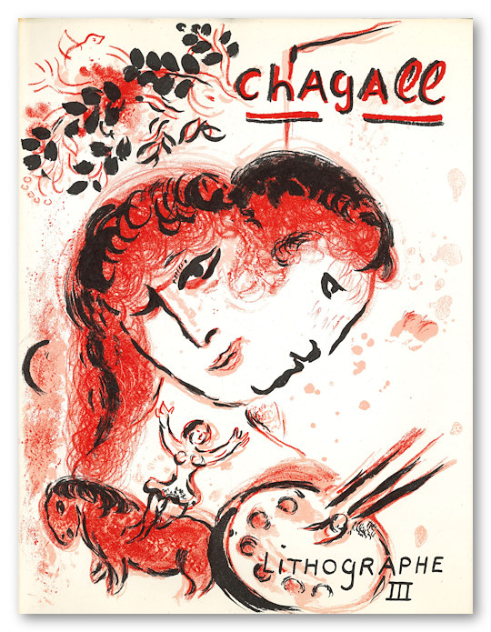 THE LITHOGRAPHS OF CHAGALL 1962 - 1968. Marc Chagall, Fernand Mourlot, Charles Sorlier.