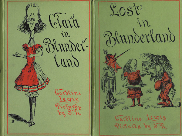 CLARA IN BLUNDERLAND [with:] LOST IN BLUNDERLAND THE FURTHER ADVENTURES OF CLARA. Charles L. - Parody Dodgson, Caroline Lewis, pseud of E. Harold Begbie.