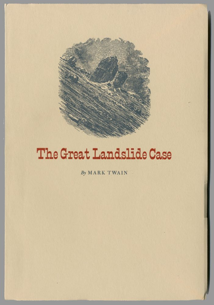THE GREAT LANDSLIDE CASE. Samuel L. Clemens, Mark Twain, pseud.