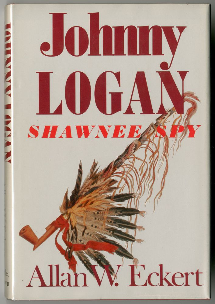 JOHNNY LOGAN SHAWNEE SPY. Allan Eckert.