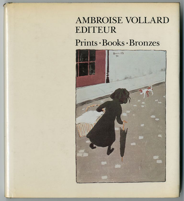 AMBROISE VOLLARD, EDITEUR PRINTS BOOKS BRONZES. Ambroise Vollard, Una E. Johnson.