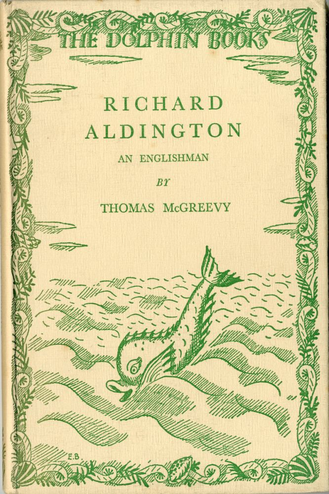 RICHARD ALDINGTON AN ENGLISHMAN. Richard Aldington, Thomas McGreevy.
