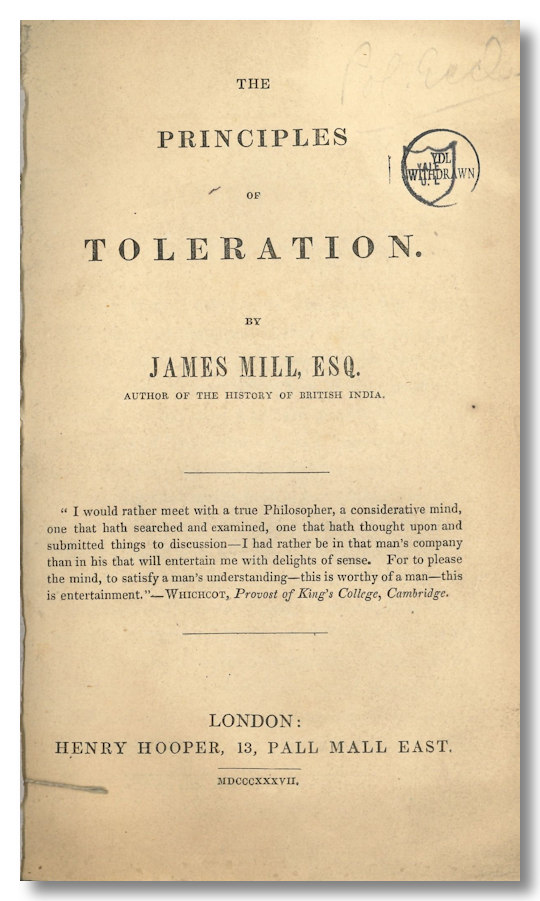 THE PRINCIPLES OF TOLERATION. James Mill.