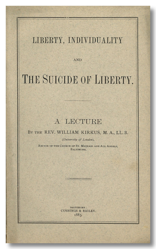 """LIBERTY, INDIVIDUALITY AND THE SUICIDE OF LIBERTY. William Kirkus, a k. a. """"Florence Williamson"""""""