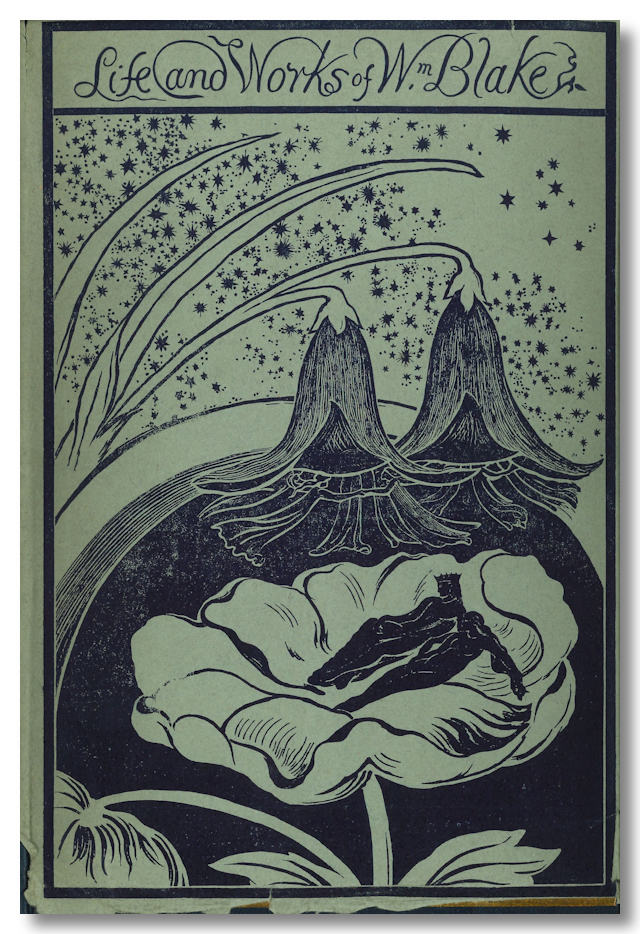 THE LIFE OF WILLIAM BLAKE WITH SELECTIONS FROM HIS POEMS AND OTHER WRITINGS. William Blake, Alexander Gilchrist.