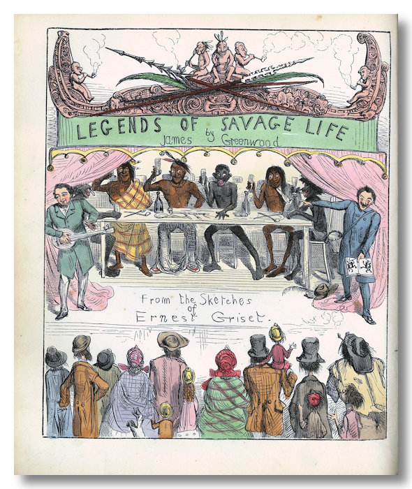 LEGENDS OF SAVAGE LIFE. James Greenwood, Ernest Griset.