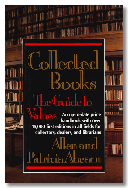 COLLECTED BOOKS. THE GUIDE TO VALUES. Book Collecting Reference, Allen and Patricia Ahearn.