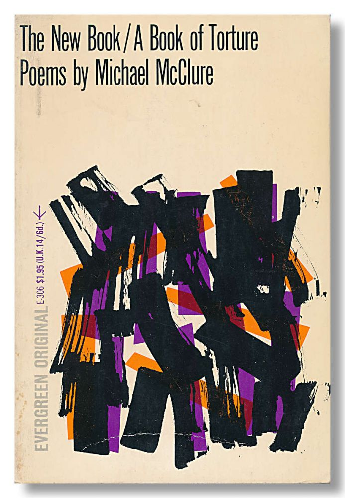THE NEW BOOK/A BOOK OF TORTURE. Michael McClure.