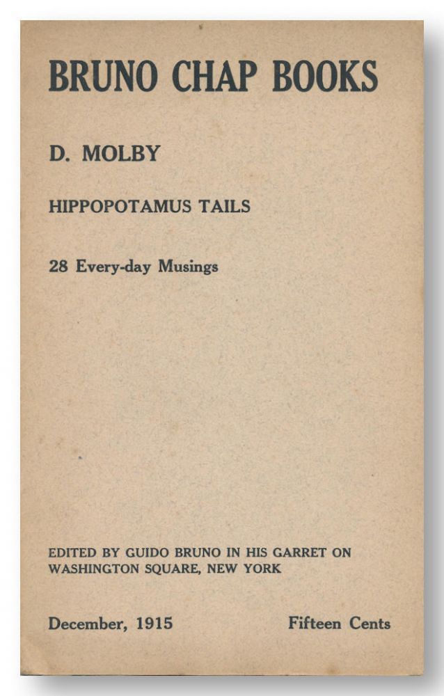 BRUNO CHAP BOOKS HIPPOPOTAMUS TAILS 28 EVERY- DAY MUSINGS. By D. Molby. Bruno Chap Books.