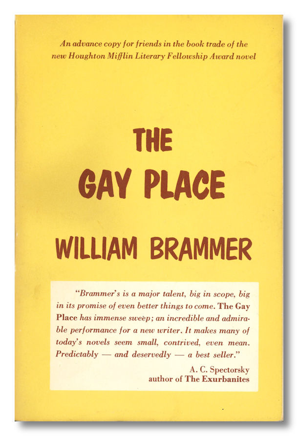 THE GAY PLACE BEING THREE RELATED NOVELS THE FLEA CIRCUS, ROOM ENOUGH TO CAPER, COUNTRY PLEASURES. William Brammer.