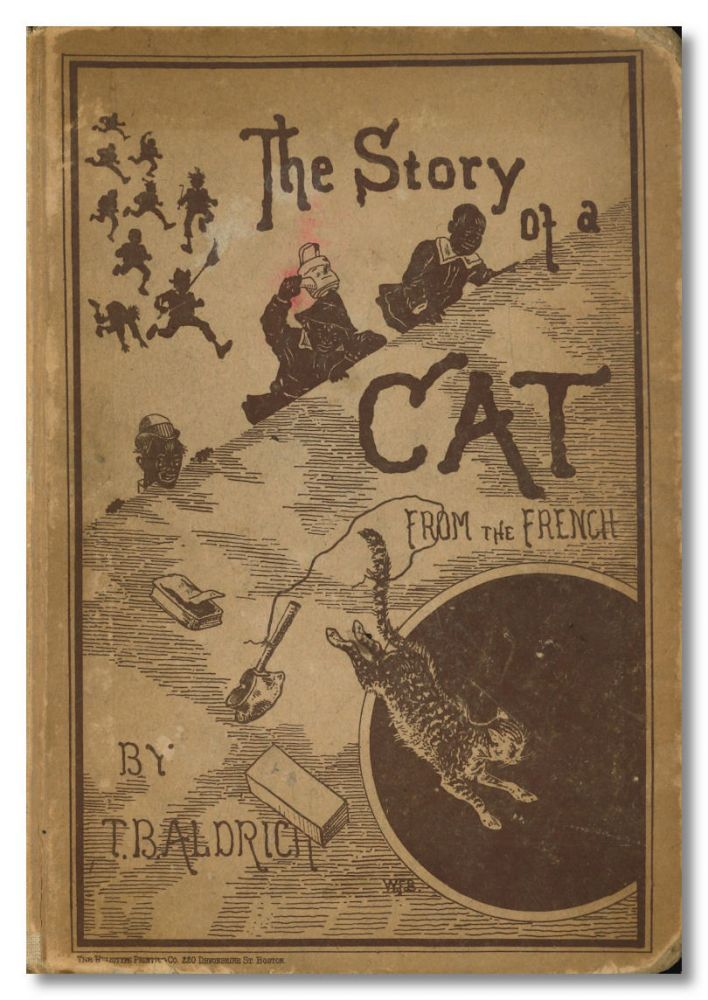 THE STORY OF A CAT. TRANSLATED FROM THE FRENCH OF EMILE DE LA BÉDOLLIERRE. Thomas B. Aldrich, trans.