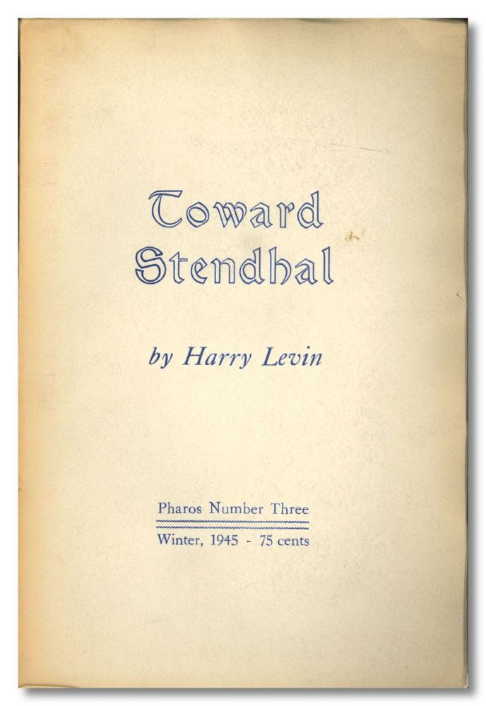 """TOWARD STENDHAL AN ESSAY. """"Stendhal"""", Harry Levin, pseud. of Marie-Henri Beyle."""