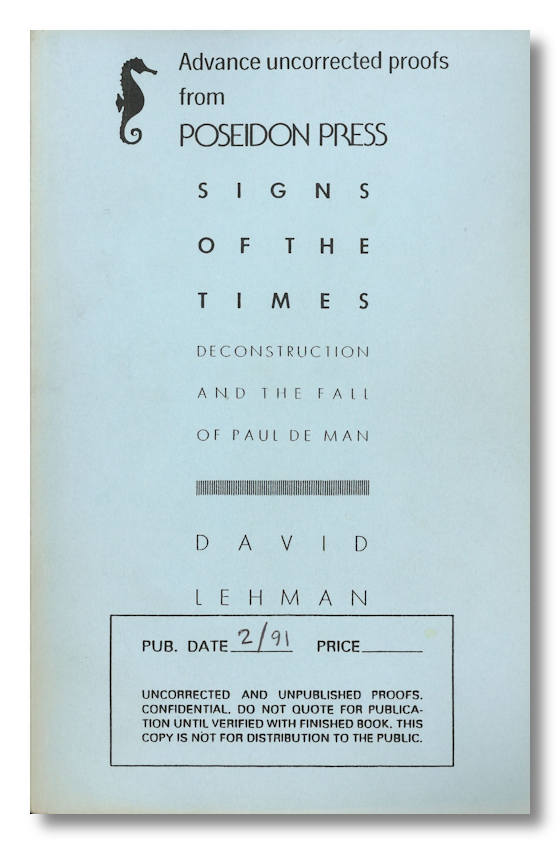 SIGNS OF THE TIMES DECONSTRUCTION AND THE FALL OF PAUL DE MAN. David Lehman.