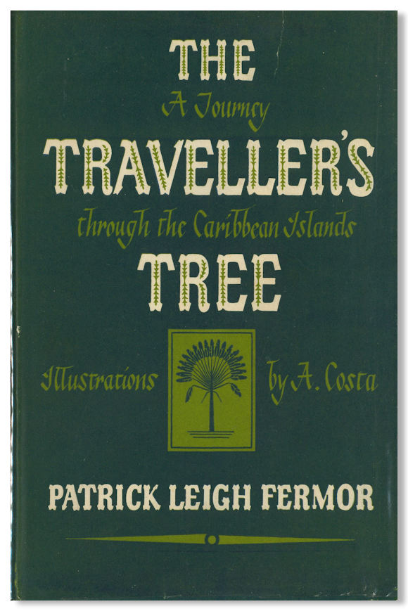THE TRAVELLER'S TREE A JOURNEY THROUGH THE CARIBBEAN ISLANDS. Patrick Leigh Fermor.
