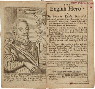 THE ENGLISH HERO: OR, SIR FRANCIS DRAKE REVIV'D, BEING A FULL ACCOUNT OF THE DANGEROUS VOYAGES,...