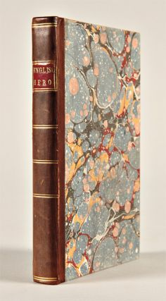 THE ENGLISH HERO: OR, SIR FRANCIS DRAKE REVIV'D, BEING A FULL ACCOUNT OF THE DANGEROUS VOYAGES, ADMIRABLE ADVENTURES, NOTABLE DISCOVERIES...The Eighth Edition Enlarged.