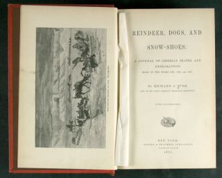 REINDEER, DOGS, AND SNOW-SHOES: A JOURNAL OF SIBERIAN TRAVEL AND EXPLORATIONS MADE IN THE YEARS 1865, 1866, AND 1867.