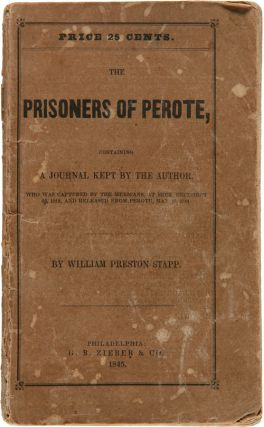 THE PRISONERS OF PEROTE: CONTAINING A JOURNAL KEPT BY THE AUTHOR, WHO WAS CAPTURED BY THE...