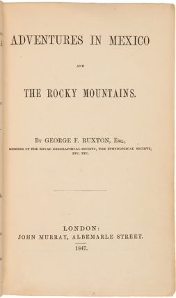 ADVENTURES IN MEXICO AND THE ROCKY MOUNTAINS. George F. Ruxton