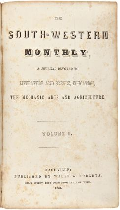 THE SOUTH-WESTERN MONTHLY, A JOURNAL DEVOTED TO LITERATURE AND SCIENCE, EDUCATION, THE MECHANIC...