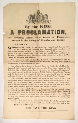 BY THE KING. A PROCLAMATION, FOR DECLARING CERTAIN SILVER GROATS OR FOURPENCES CURRENT IN THE...