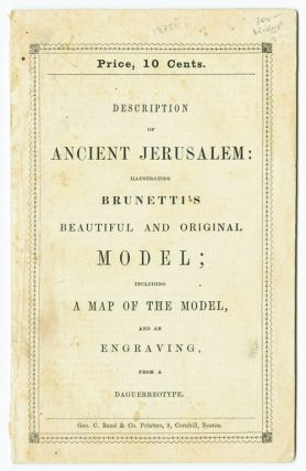DESCRIPTION OF THE MODEL OF ANCIENT JERUSALEM, ILLUSTRATIVE OF THE SACRED SCRIPTURES AND THE...
