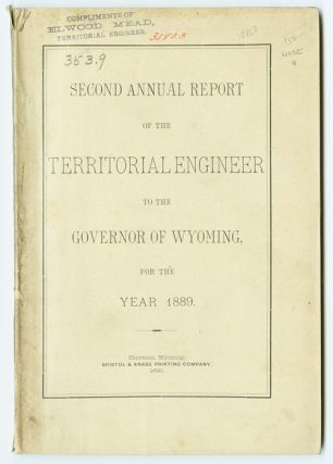 SECOND ANNUAL REPORT OF THE TERRITORIAL ENGINEER TO THE GOVERNOR OF WYOMING, FOR THE YEAR 1889....