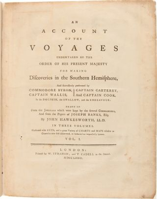 AN ACCOUNT OF THE VOYAGES UNDERTAKEN BY THE ORDER OF HIS PRESENT MAJESTY...PERFORMED BY COMMODORE BYRON, CAPTAIN WALLIS, CAPTAIN CARTERET AND CAPTAIN COOK....