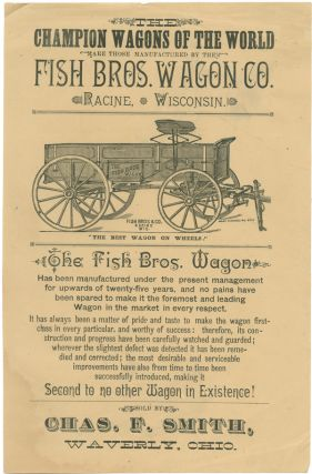 "THE CHAMPION WAGONS OF THE WORLD ARE THOSE MANUFACTURED BY THE FISH BROS. WAGON CO....""THE BEST WAGON ON WHEELS""...[caption title]. Carriages."