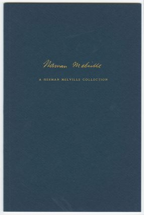 A HERMAN MELVILLE COLLECTION EXHIBITED AT THE BEINECKE RARE BOOK AND MANUSCRIPT LIBRARY...FROM THE COLLECTION OF WILLIAM S. REESE