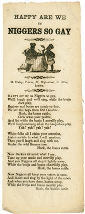 HAPPY ARE WE US NIGGERS SO GAY [caption title]. Black Minstrel Song Sheet