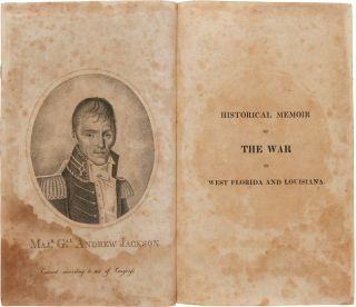 HISTORICAL MEMOIR OF THE WAR IN WEST FLORIDA AND LOUISIANA IN 1814 - 1815. Arsene Lacarriere Latour