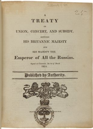 TREATIES BETWEEN GREAT BRITAIN AND RUSSIA, PRUSSIA, AUSTRIA AND FRANCE]. Great Britain - Treaties