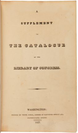A SUPPLEMENT TO THE CATALOGUE OF THE LIBRARY OF CONGRESS.