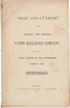 THIRD ANNUAL REPORT OF THE GALENA AND CHICAGO UNION RAILROAD COMPANY. Galena, Chicago Union...