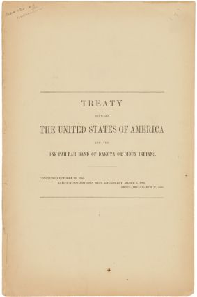 TREATY BETWEEN THE UNITED STATES OF AMERICA AND THE ONK- PAH-PAH BAND OF DAKOTA OR SIOUX INDIANS....