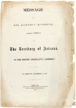 MESSAGE OF HON. RICHARD C. McCORMICK, ACTING GOVERNOR OF THE TERRITORY OF ARIZONA, TO THE SECOND...