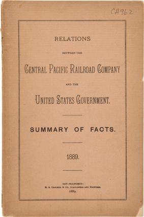 RELATIONS BETWEEN THE CENTRAL PACIFIC RAILROAD COMPANY AND THE UNITED STATES GOVERNMENT. SUMMARY...