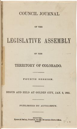 [ COUNCIL AND HOUSE JOURNALS OF THE TERRITORY OF COLORADO. (FOURTH-SEVENTH SESSIONS)].