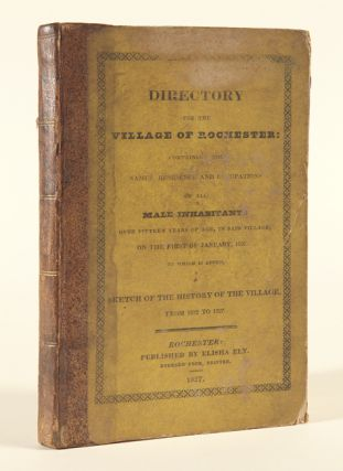 A DIRECTORY FOR THE VILLAGE OF ROCHESTER, CONTAINING THE NAMES, RESIDENCE AND OCCUPATIONS OF ALL...