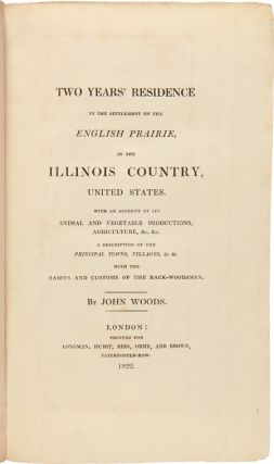 TWO YEARS' RESIDENCE IN THE SETTLEMENT ON THE ENGLISH PRAIRIE, IN THE ILLINOIS COUNTRY, UNITED STATES....