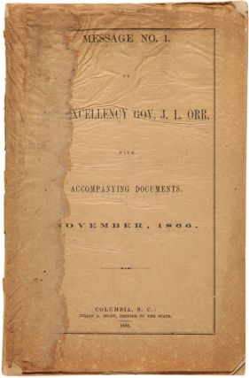 MESSAGE No. 1 OF HIS EXCELLENCY GOV. J.L. ORR, WITH ACCOMPANYING DOCUMENTS. NOVEMBER, 1866. James...