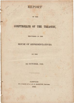 REPORT OF THE COMPTROLLER OF THE TREASURY, DELIVERED IN THE HOUSE OF REPRESENTATIVES. ON THE 4TH...