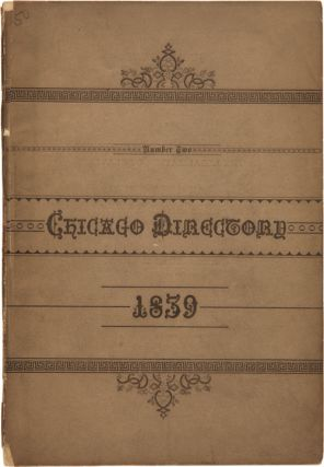 FERGUS' DIRECTORY OF THE CITY OF CHICAGO, 1839. WITH THE CITY AND COUNTY OFFICERS, CHURCHES,...