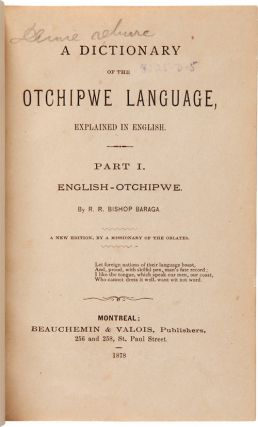 A DICTIONARY OF THE OTCHIPWE LANGUAGE, EXPLAINED IN ENGLISH. PART I. ENGLISH-OTCHIPWE. A new...