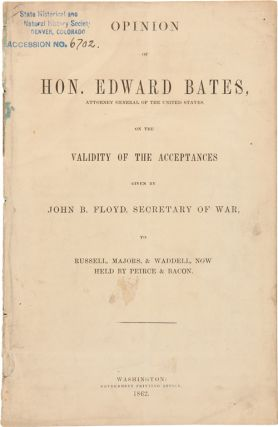 OPINION OF HON. EDWARD BATES, ATTORNEY GENERAL OF THE UNITED STATES, ON THE VALIDITY OF THE...