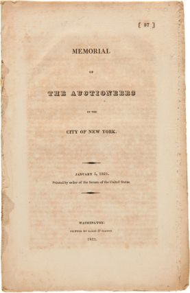MEMORIAL OF THE AUCTIONEERS OF THE CITY OF NEW YORK. JANUARY 3, 1821. PRINTED BY ORDER OF THE...
