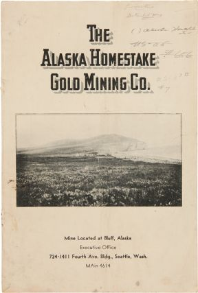 THE ALASKA HOMESTAKE GOLD MINING CO. [cover title]. Alaska Mining