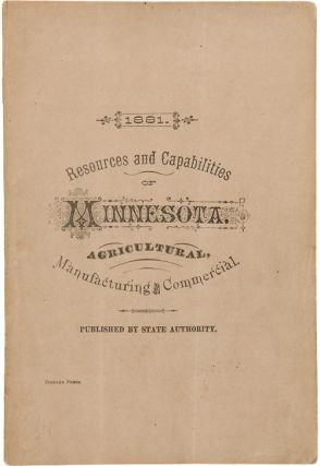 THE AGRICULTURAL, MANUFACTURING AND COMMERCIAL RESOURCES AND CAPABILITIES OF MINNESOTA. Minnesota