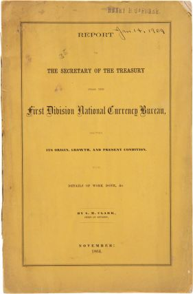 REPORT TO THE SECRETARY OF THE TREASURY FROM THE FIRST DIVISION NATIONAL CURRENCY BUREAU, SHOWING...